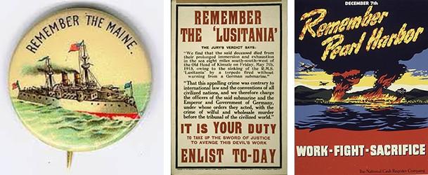 Remember the Maine, Lusitania, Pearl Harbor
